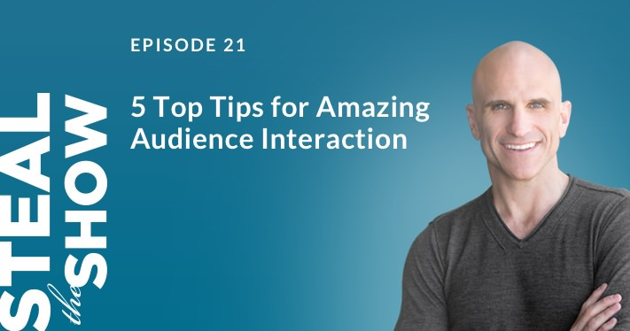 021 Five Top Tips for Amazing Audience Interaction