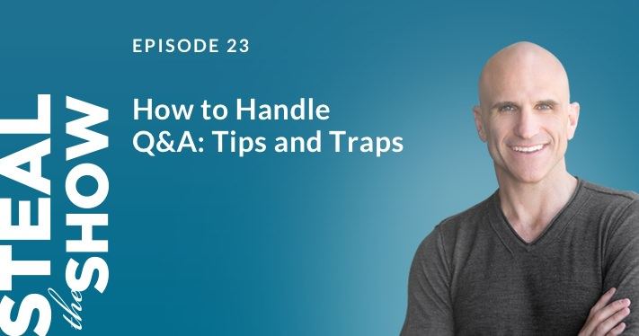 023 How to Handle Q&A: Tips and Traps