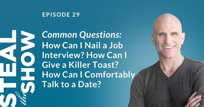 029 Common Questions: How can I nail a job interview? How can I give a killer toast? How can I comfortably talk to a date?