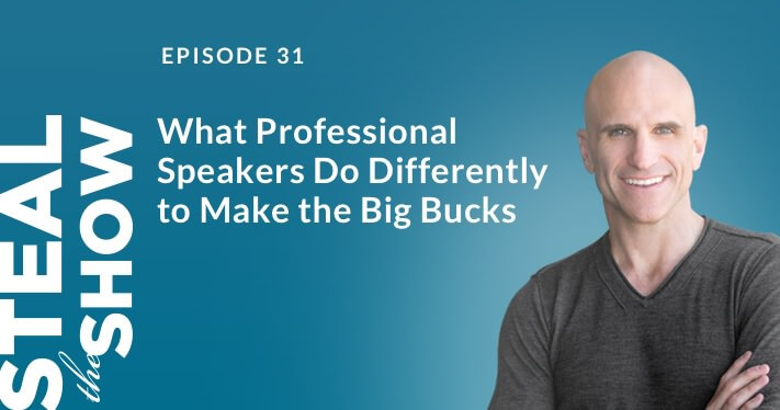 031 What Professional Speakers Do Differently to Make the Big Bucks