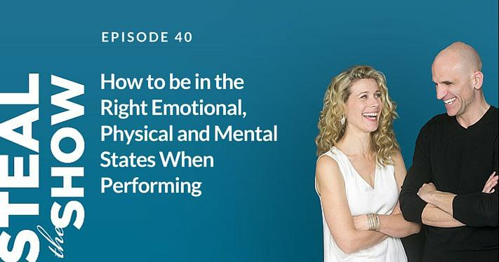 040 How to be in the Right Emotional, Physical and Mental States When Performing