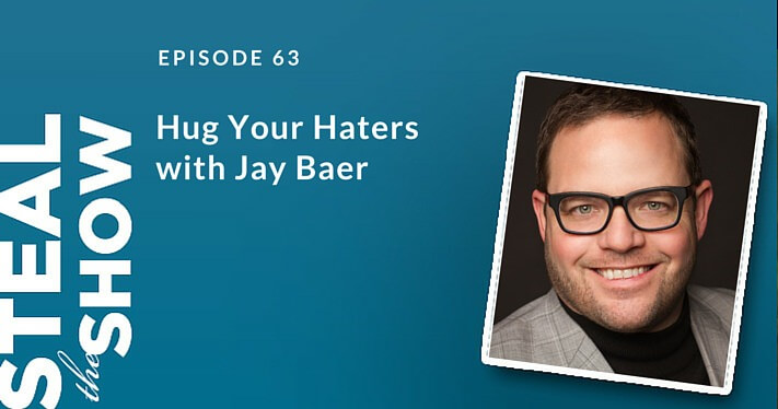 063 Hug Your Haters with Jay Baer