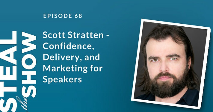 068 Scott Stratten - Confidence, Delivery, and Marketing for Speakers