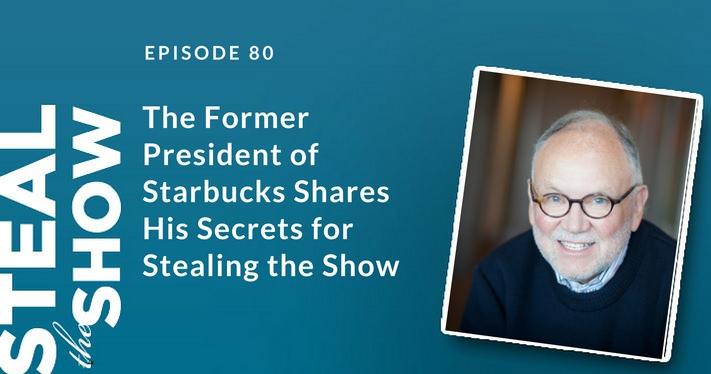 080 The Former President of Starbucks Shares His Secrets for Stealing the Show