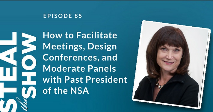 085 How to Facilitate Meetings, Design Conferences, and Moderate Panels with Past President of the NSA