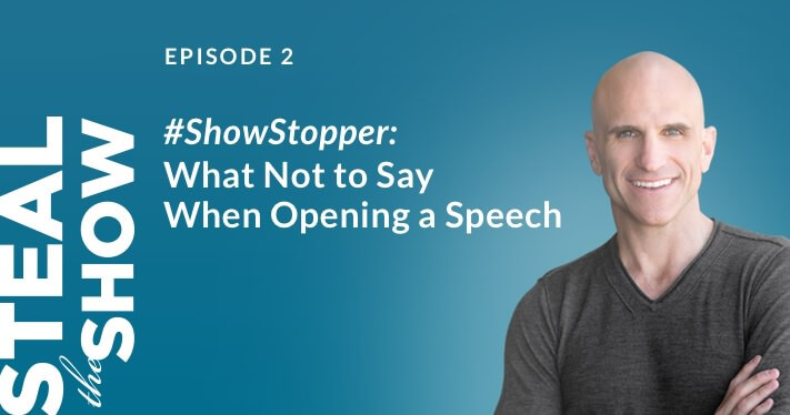 002 #ShowStopper: What Not to Say When Opening a Speech