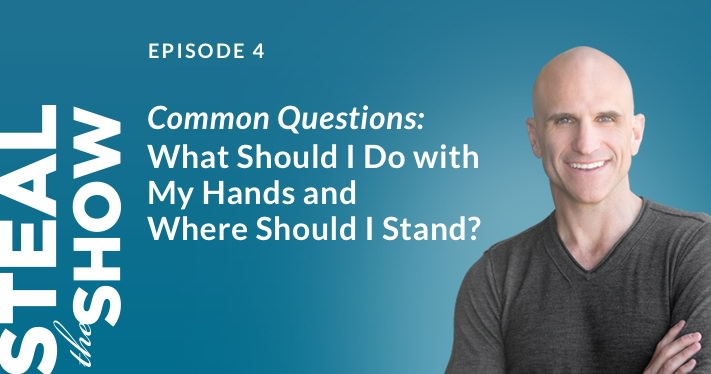 004 Common Questions: What should I do with my hands and where should I stand?