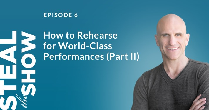 006 How to Rehearse for World-Class Performances (Part II)
