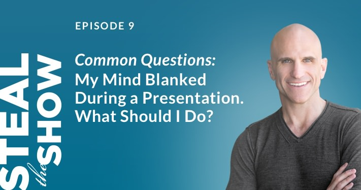 009 Common Questions: My mind blanked during a presentation. What should I do?
