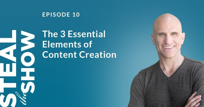 010 The 3 Essential Elements of Content Creation