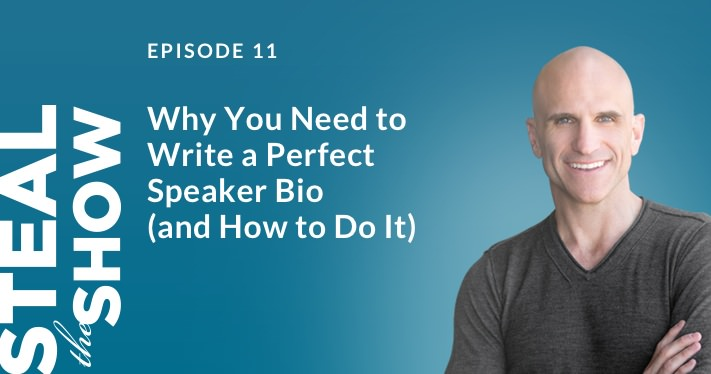 011 Why You Need to Write a Perfect Speaker Bio (and How to Do It)