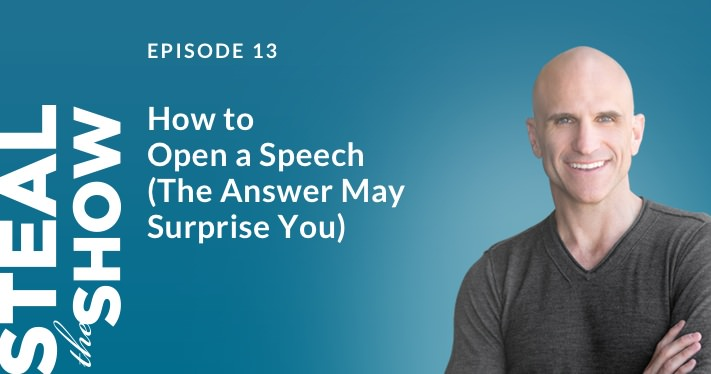 013 How to Open a Speech (the Answer May Surprise You)