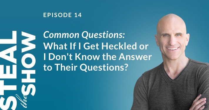 014 Common Questions: What If I Get Heckled or I Don't Know the Answer to Their Questions?