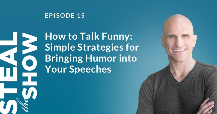 015 How to Talk Funny: Simple Strategies for Bringing Humor into Your Speeches
