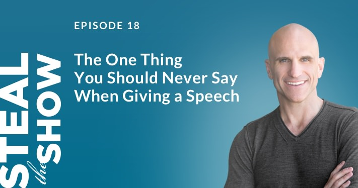 018 The One Thing You Should NEVER Say When Giving a Speech