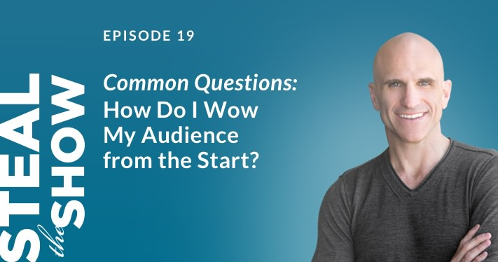 019 Common Questions: How Do I Wow My Audience from the Start?
