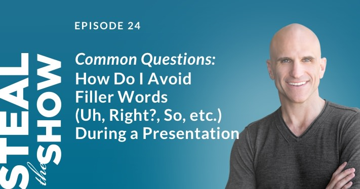 024 Common Questions: How Do I Avoid Filler Words (Uh, Right?, So, etc.) During a Presentation?