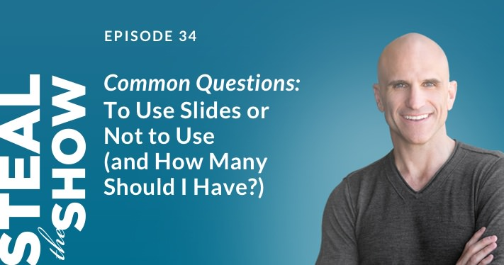 034 Common Questions: To Use Slides or Not to (and how many should I have)?