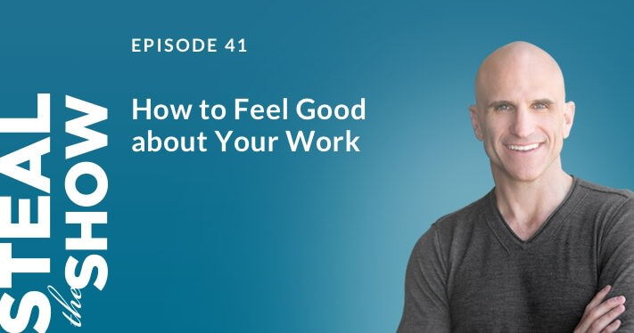 041 How to Feel Good about Your Work