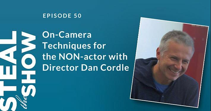 050 On-Camera Techniques for the NON-actor with Director Dan Cordle