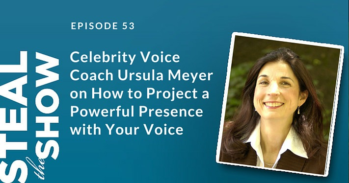 053 Celebrity Voice Coach Ursula Meyer on How to Project a Powerful Presence with Your Voice