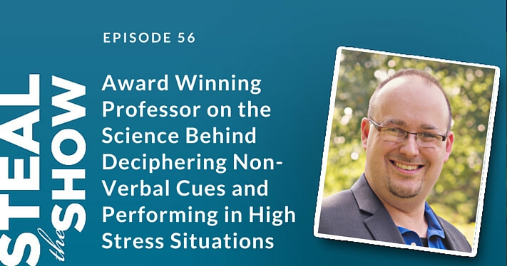 056 Award Winning Professor on the Science Behind Deciphering Non-Verbal Cues and Performing in High Stress Situations