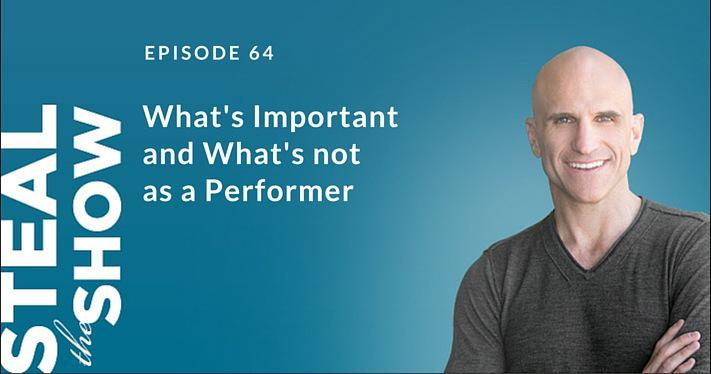 What's Important and What's not as a Performer