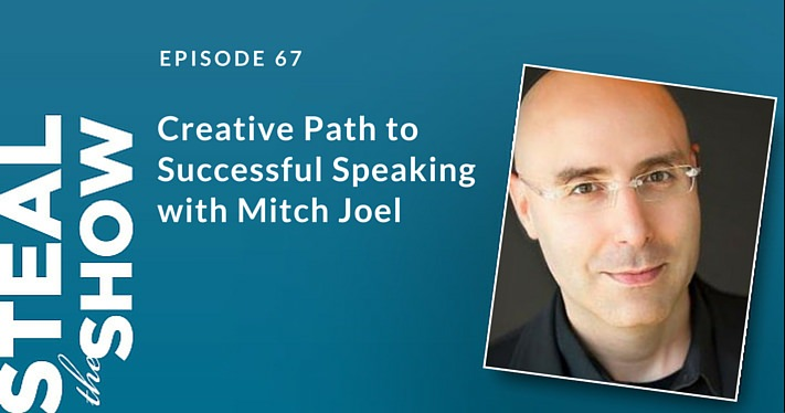 067 Creative Path to Successful Speaking with Mitch Joel