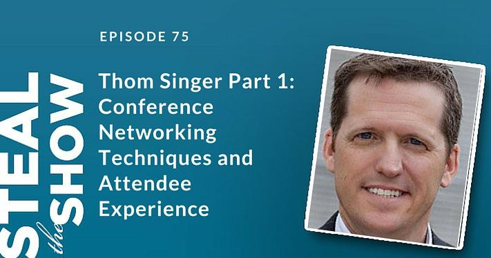 075 Thom Singer Part 1: Conference Networking Techniques and Attendee Experience