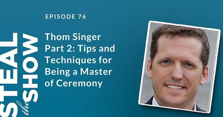 076 Thom Singer Part 2: Tips and Techniques for Being a Master of Ceremony