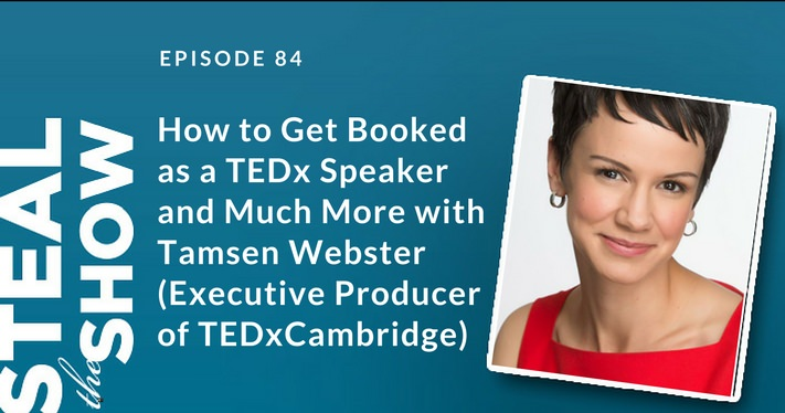 084 How to Get Booked as a TEDx Speaker and Much More with Tamsen Webster (Executive Producer of TEDxCambridge)