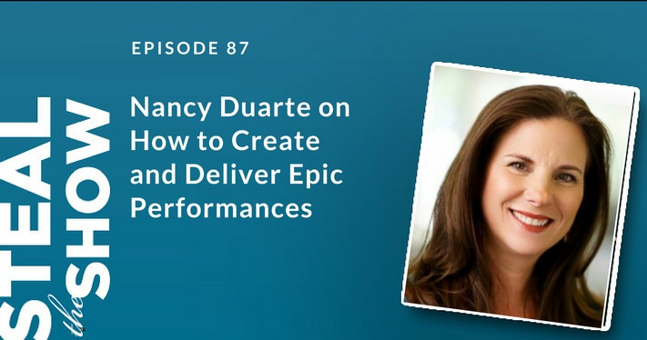 087 Nancy Duarte on How to Create and Deliver Epic Performances