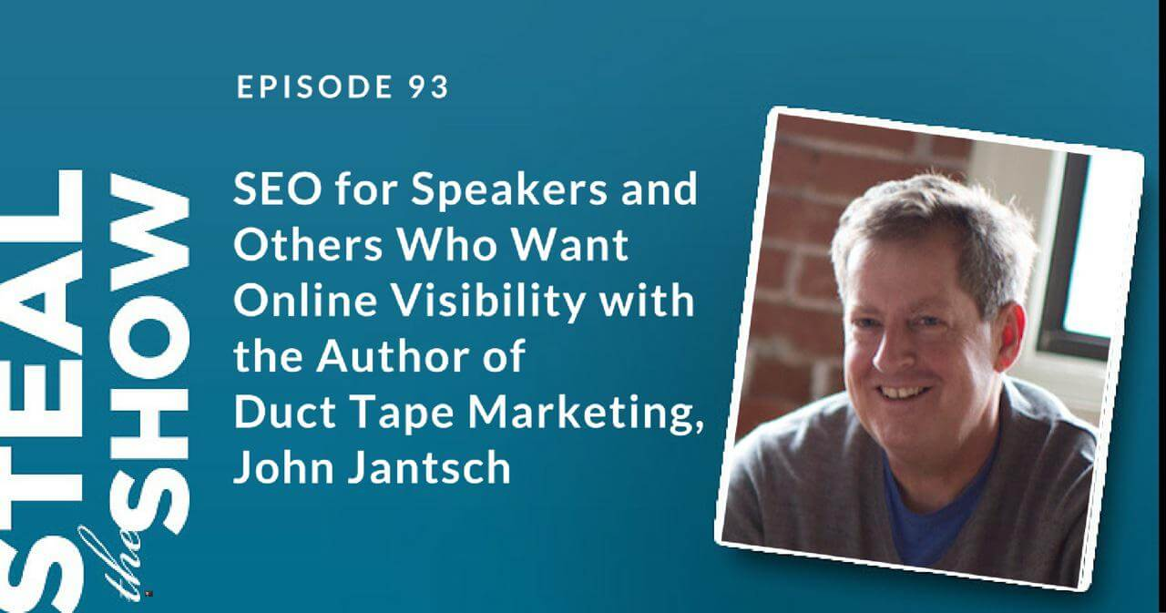 Search Engine Optimization for Speakers and Others Who Want Online Visibility with the Author of Duct Tape Marketing, John Jantsch