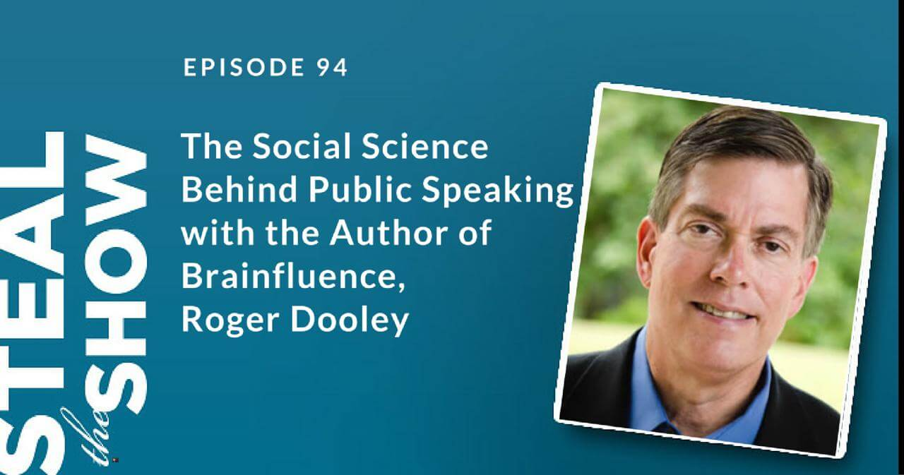 094 The Social Science Behind Public Speaking with the Author of Brainfluence, Roger Dooley