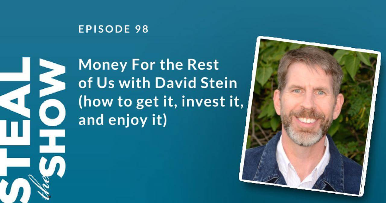 Money For the Rest of Us with David Stein (how to get it, invest it, and enjoy it)