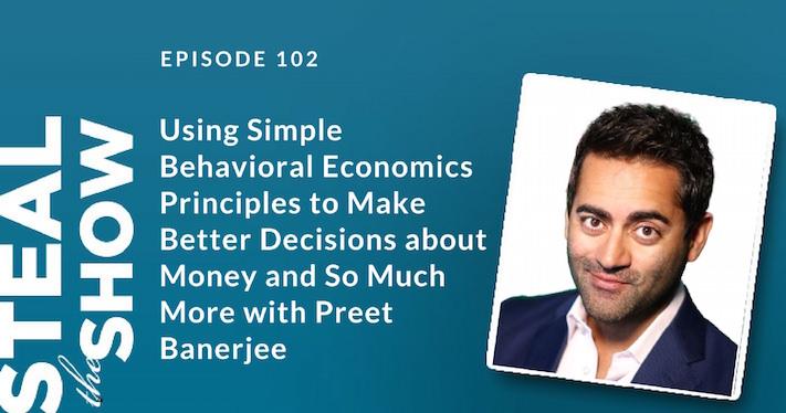 102 Using Simple Behavioral Economics Principles to Make Better