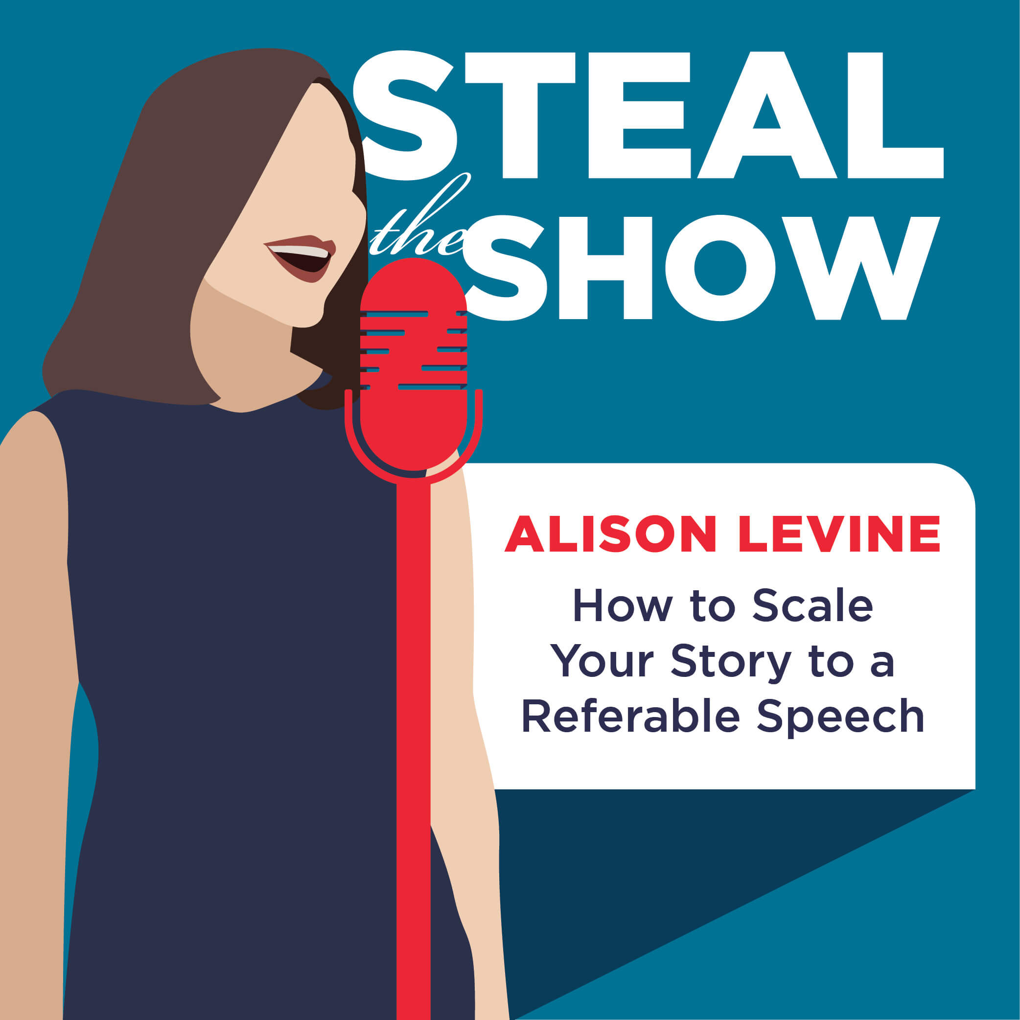 120 Alison Levine on How to Scale Your Story to a Referable Speech – Steal the Show with Michael Port